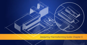 Thermoforming Design Guide Handbook Chapter 6