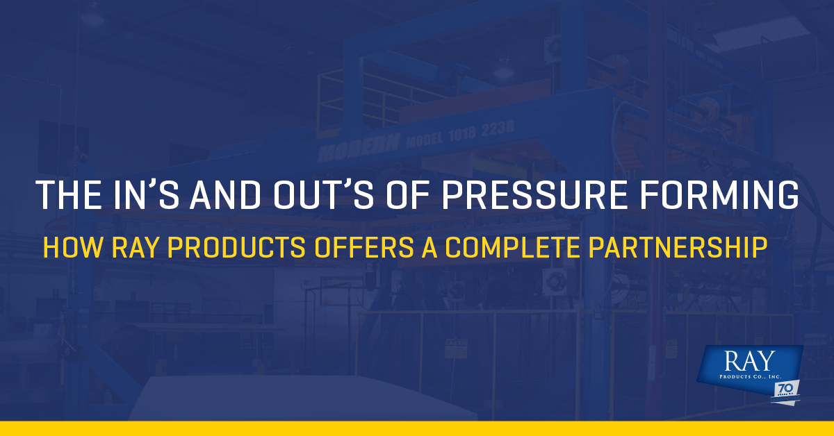 Ray Products The In's and Out's of Pressure Forming Blog Image